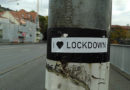 Der Lockdown, der mit allem aufräumt
